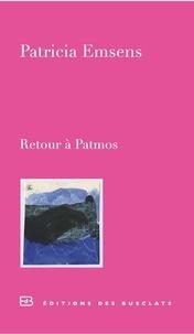 Patricia Emsens - Retour à Patmos.