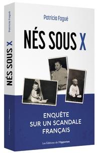 Patricia Fagué - Nés sous X - Enquête sur un scandale français.