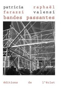 Patricia Farazzi et Raphaël Valensi - Bandes passantes.