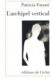 Patricia Farazzi - L'archipel vertical.