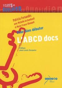 Patricia Fernandès - L'ABCD docs - Pour bien débuter.