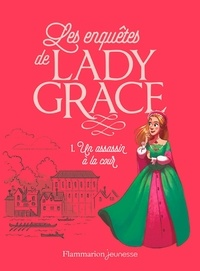Patricia Finney - Les enquêtes de Lady Grace Tome 1 : Un assassin à la cour.