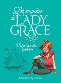 Patricia Finney - Les enquêtes de Lady Grace Tome 2 : Une disparition mystérieuse.