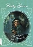Patricia Finney - Les enquêtes de Lady Grace Tome 3 : Intrigue au bal masqué.