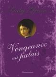 Patricia Finney - Les enquêtes de Lady Grace Tome 6 : Vengeance au palais.