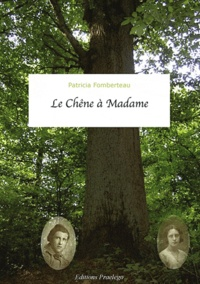 Patricia Fomberteau - Le Chêne à Madame.