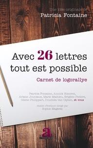 Patricia Fontaine - Avec 26 lettres tout est possible - Carnet de logorallye.
