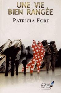 Patricia Fort - Une vie bien rangée.