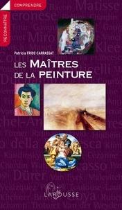 Les maîtres de la peinture - Patricia Fride-Carrassat |