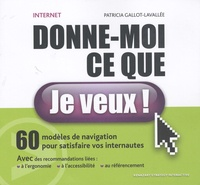 Patricia Gallot-Lavallée - Internet, donne-moi ce que je veux !.