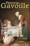 Patricia Gavoille - Les tisserands des Lumières Tome 2 : L'Eveilleur.