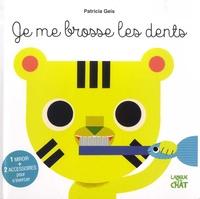 Patricia Geis - Je me brosse les dents - Avec 1 miroir + 2 accessoires pour s'exercer.