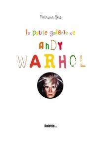 Patricia Geis - La petite galerie de Andy Warhol.