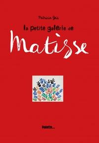 Patricia Geis - La petite galerie de Matisse.