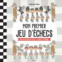 Patricia Geis - Mon premier jeu d'échecs - Avec un plateau de jeu et 32 pièces à détacher.