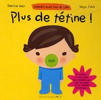 Patricia Geis et Sergio Folch - Plus de tétine !.