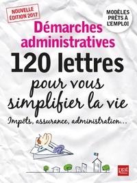 Patricia Gendrey - Démarches administratives - 120 lettres pour vous simplifier la vie.