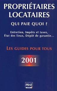 Propriétaires, locataires : qui paie quoi ? Edition 2001.pdf