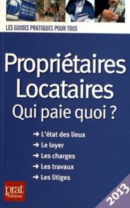 Téléchargement gratuit des livres les plus vendus Propriétaires Locataires  - Qui paie quoi ?  in French par Patricia Gendrey