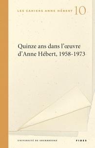 Patricia Godbout - Quinze ans dans l'oeuvre d'Anne Hébert.