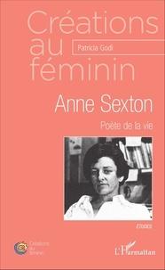Patricia Godi - Anne Sexton - Poète de la vie.