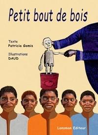 Patricia Gomis et  Daud - Petit bout de bois.