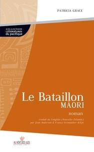 Patricia Grace - Le Bataillon Maori.
