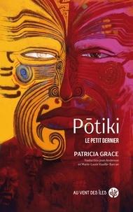 Patricia Grace - Potiki - Le petit dernier.