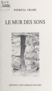 Patricia Grare - Le mur des sons.