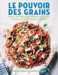 Patricia Green et Carolyn Hemming - Le pouvoir des grains - Plus de 100 délicieuses recettes de grains anciens et de supermélanges sans gluten.