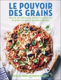 Patricia Green et Carolyn Hemming - Le pouvoir des grains.