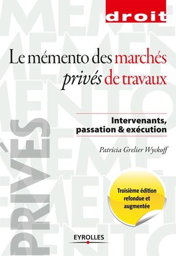Mémento des marchés privés de travaux 3e édition