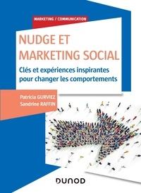 Ebook gratuit pour télécharger Nudge et marketing social  - Clés et expériences inspirantes pour changer les comportements par Patricia Gurviez, Sandrine Raffin RTF (Litterature Francaise)