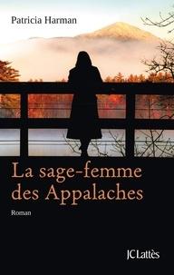 Patricia Harman - La sage-femme des Appalaches.