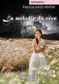 Patricia Hass Nivoix - La mélodie du rêve.