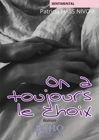 Patricia Hass Nivoix - On a toujours le choix.