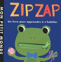 Patricia Hegarty et Fhiona Galloway - Zip zap - Un livre pour apprendre à s'habiller.