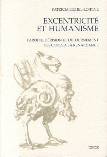 Excentricité et humanisme. Parodie et détournement des codes à la renaissance