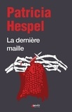 Patricia Hespel - La dernière maille.