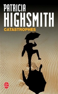 Patricia Highsmith - Catastrophes.