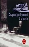 Patricia Highsmith - Ces gens qui frappent à la porte.