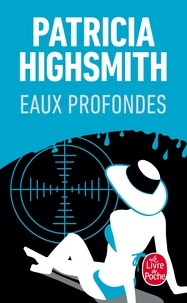 Patricia Highsmith - Eaux profondes.