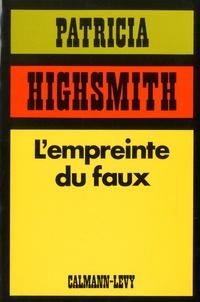 Patricia Highsmith - L'empreinte du faux.