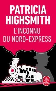 Patricia Highsmith - L'Inconnu du Nord-Express.