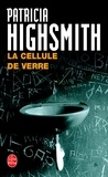 Patricia Highsmith - La cellule de verre.