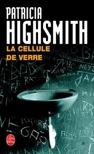 Patricia Highsmith - La cellule de verre.