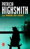 Patricia Highsmith - La proie du chat.