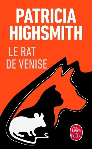 Patricia Highsmith - Le rat de Venise, et autres histoires de criminalité animale à l'intention des amis des bêtes.