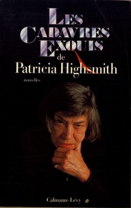 Patricia Highsmith - Les cadavres exquis.