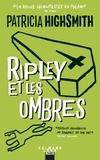 Patricia Highsmith - Ripley et les ombres.